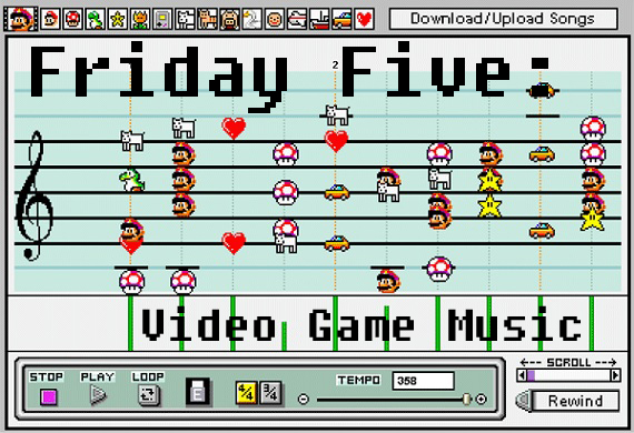 Friday Five - Video Game Music