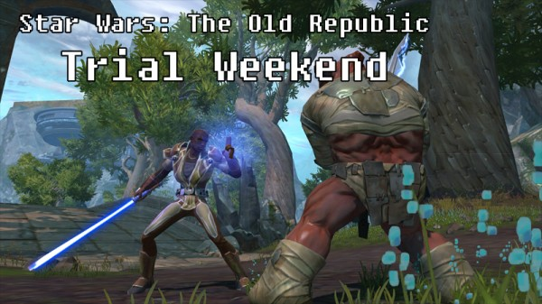 Star Wars: The Old Republic Trial Weekend