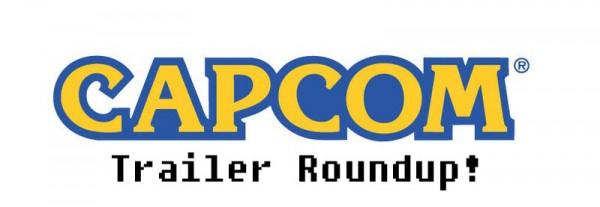 Capcom Trailer Roundup!