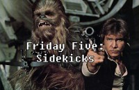 Friday Five: Sidekicks