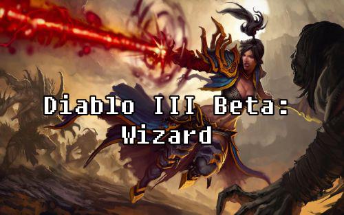 Diablo III Beta: Wizard