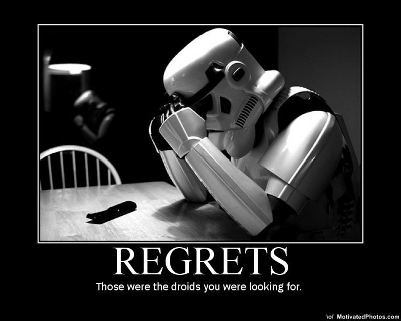 Demotivational regrets those were the droids we were looking for