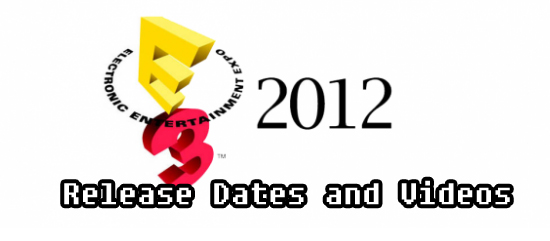 E3 Release Dates and Trailers