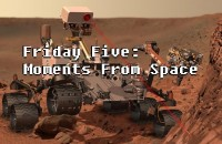 Friday Five - Moments From Space