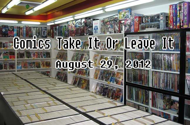 August 29 2012 Comics Take It Or Leave It