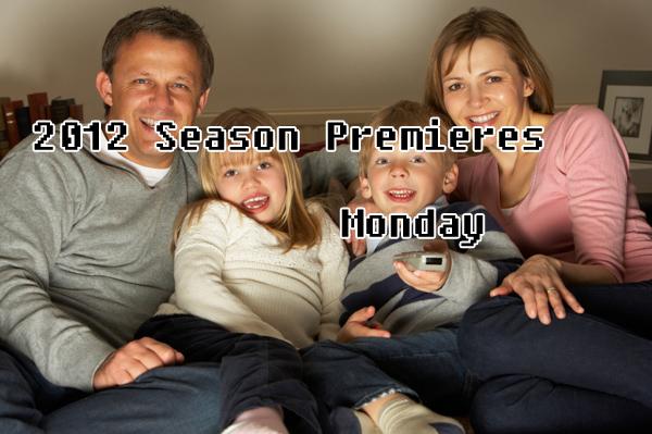 2012 Season Premieres Monday