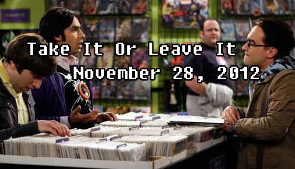 Take It Or Leave It November 28, 2012