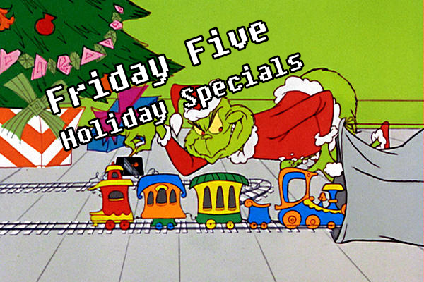 Friday Five Holiday Specials