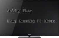 fridayfivelongtvshows